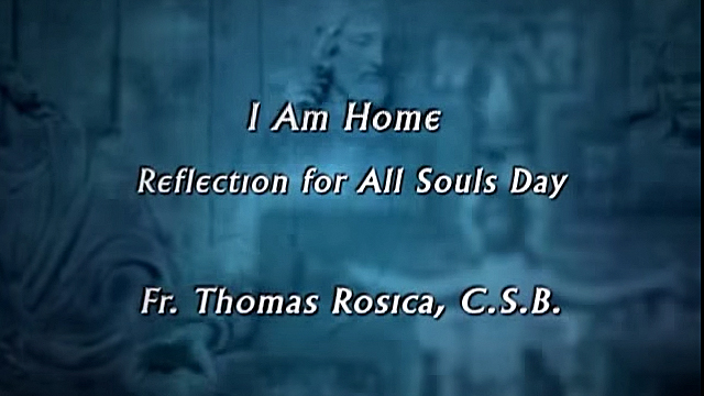 """My God, I know this place. I am home."" – A Reflection for All Souls Day"