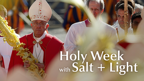 holy_week_with_salt_light_610x343