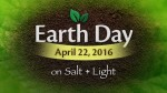 Celebrate Earth Day with Salt + Light TV!