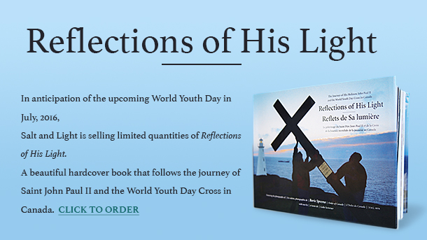 Reflections of his Light: The Journey of His Holiness John Paul II and the World Youth Day Cross in Canada