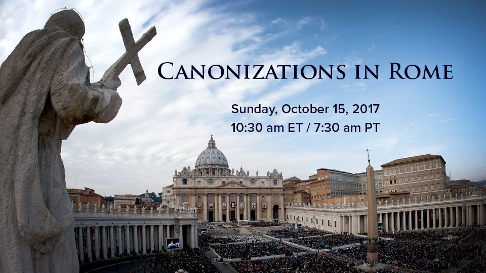 Canonizations in Rome – October, 2017