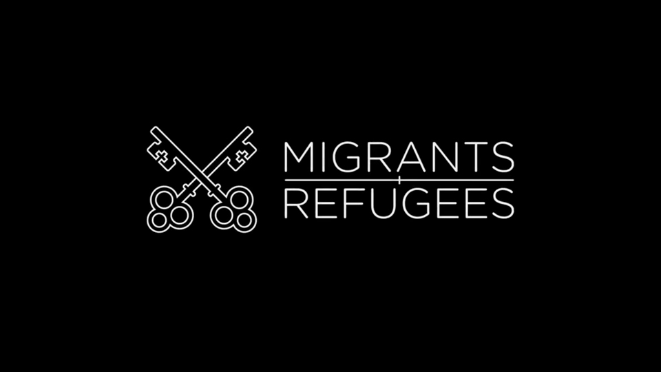 Pope Francis' 2018 Migrants and Refugees Message