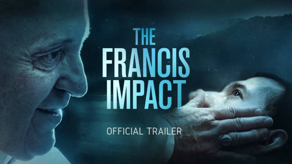 "Introducing the official trailer for ""The Francis Impact"""