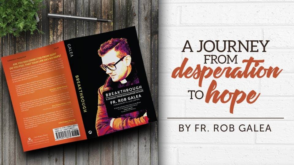 Photo of Fr. Rob Galea's book: Breakthrough: A Journey from Desperation to Hope