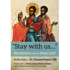 """Stay With Us""...Encounters With The Risen Lord"