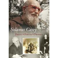 Solanus Casey: Priest, Porter, Prophet