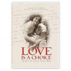 Love is a Choice. The life of St. Gianna Molla