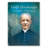 God's Doorkeeper: St. André of Montreal