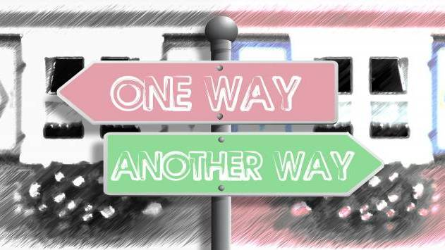"Two arrows pointing opposite ways. One says ""one way"". The other one says ""another way""."