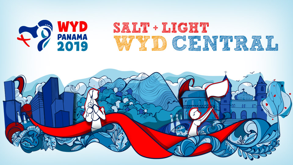 WYD Panama 2019: When to Watch <strong>***UPDATED***</strong>