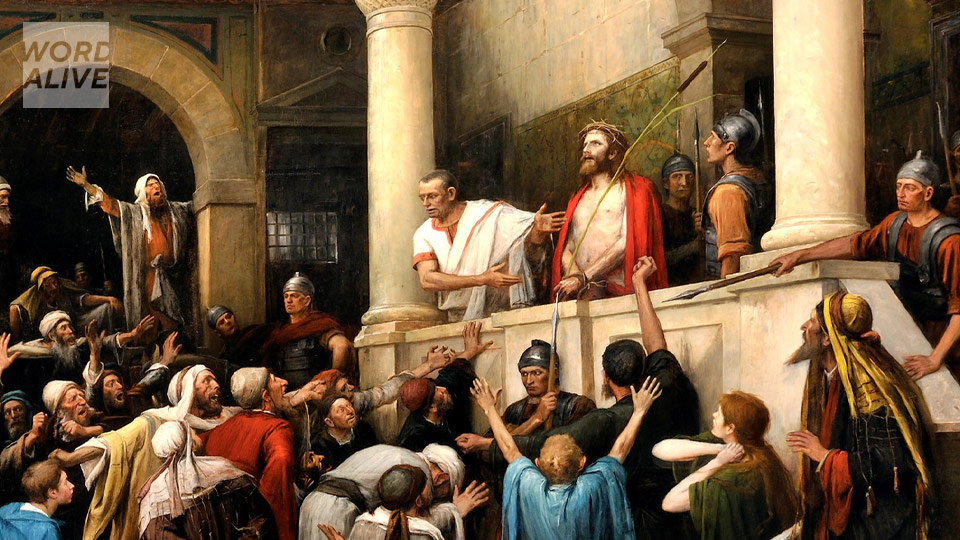 Word Alive: We are called to imitate Jesus, not Pilate