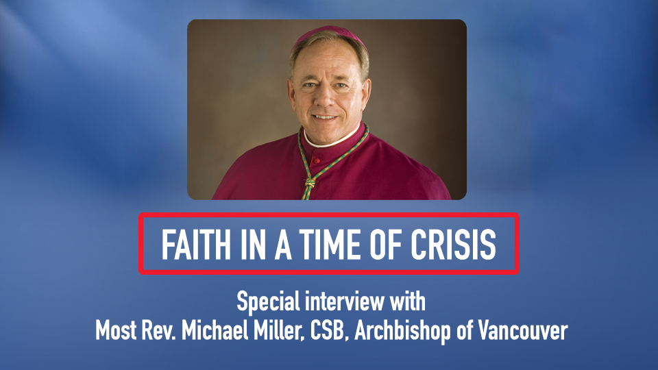 Faith in a Time of Crisis: Special Interview with Archbishop Michael Miller