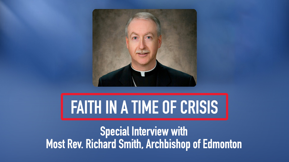 Faith in a Time of Crisis: Special Interview with Archbishop Richard Smith