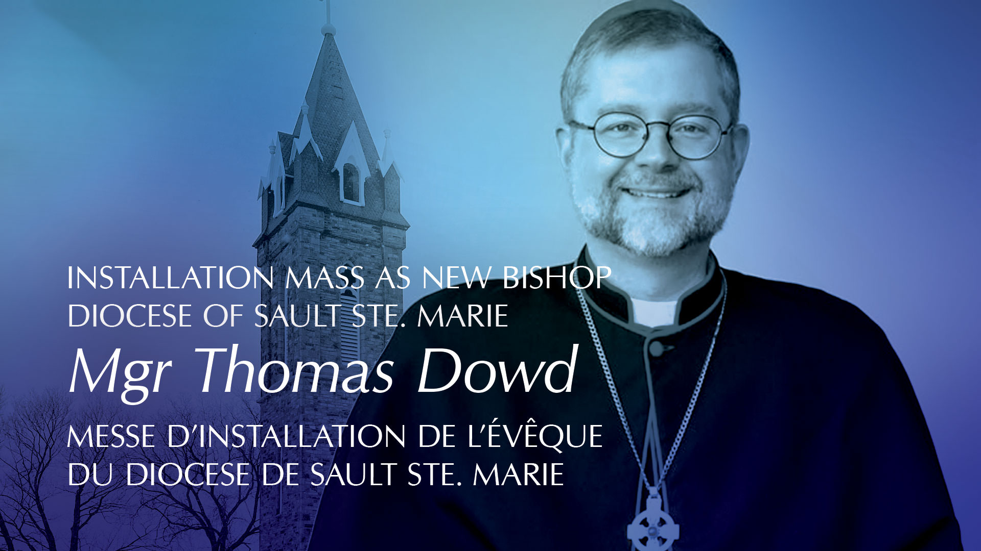 Installation Mass of Most Rev. Thomas Dowd, Bishop of Sault Ste. Marie