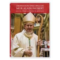 Ordination épiscopale de Mgr Alain Faubert - Nouvel évêque auxiliaire de Montréal