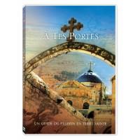 À Tes Portes: Un guide du pèlerin en Terre Sainte