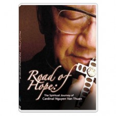 Road of Hope: The Spiritual Journey of Cardinal Van Thuan