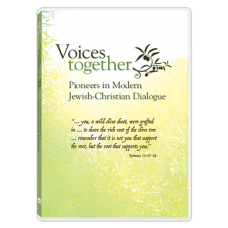 Voices Together - Pioneers in Modern Jewish-Christian Dialogue