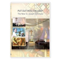 Put Out Into The Deep - The New St. Joseph Seminary