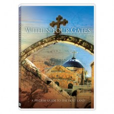 Within Your Gates: A Pilgrim Guide to the Holy Land