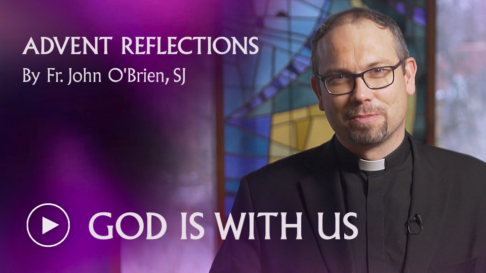 ADVENT REFLECTIONS - GOD IS WITH US - watch now button