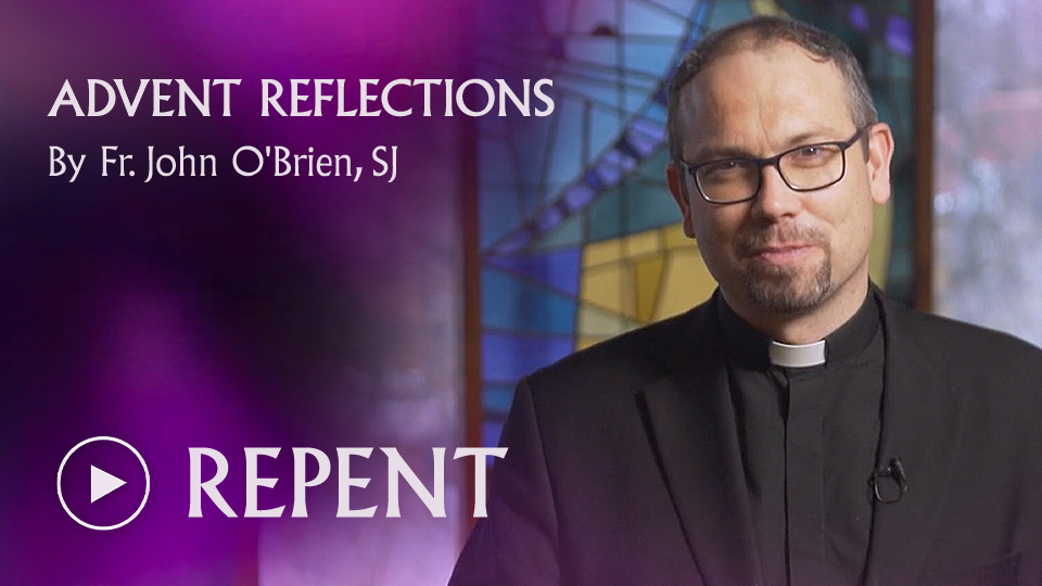 ADVENT REFLECTIONS - REPENT - watch now button