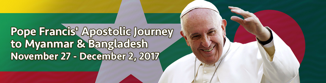 Papal Apostolic Visit to Myanmar and Bangledesh
