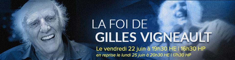 La foi de Gilles Vigneault