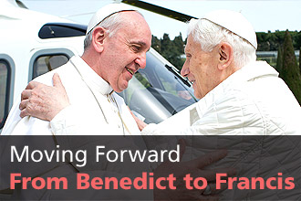 Moving Forward: From Benedict to Francis