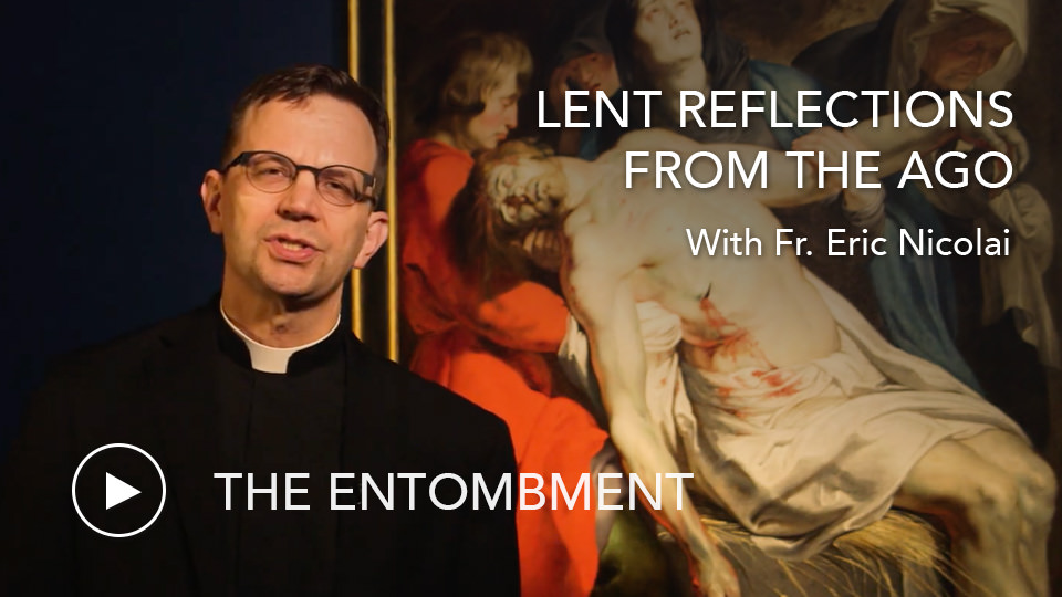 The EntombmentLenten Reflections from the AGO