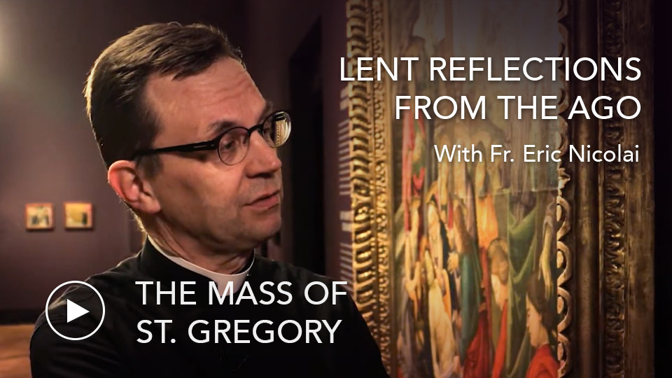The Mass of St. GregoryLenten Reflections from the AGO