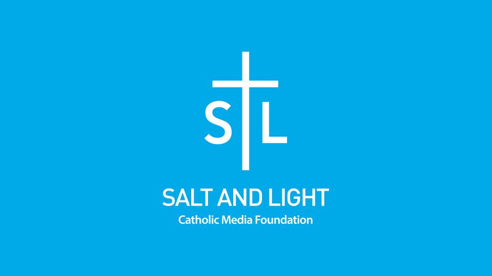 Salt and Light Catholic Media Foundation — Catholic TV