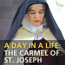 A Day in the Life: The Carmel of St. Josheph