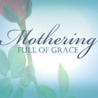 Mothering Full of Grace