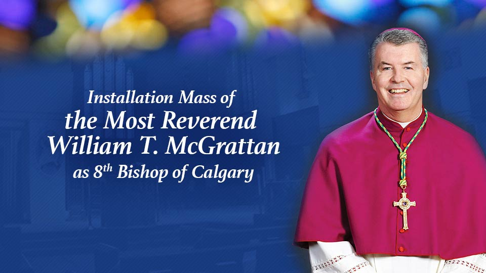 Installation Mass of the Most Reverend William T. McGrattan