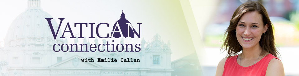 Vatican Connections with Emilie Callan