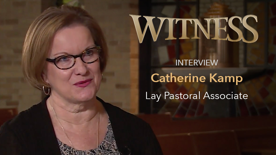 Catherine Kamp <br/>&ndash; Lay Pastoral Associate
