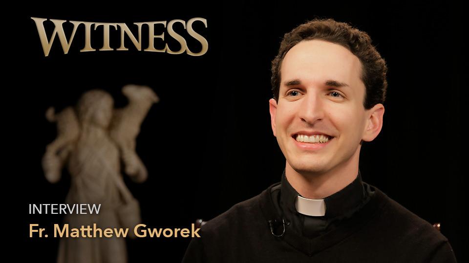 Fr. Matthew Gworek