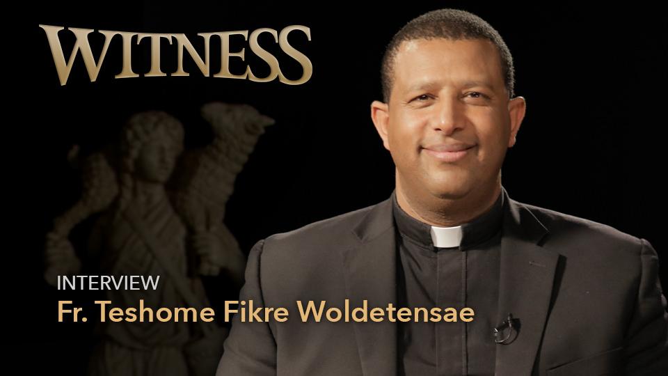 Fr. Teshome Fikre Woldetensae