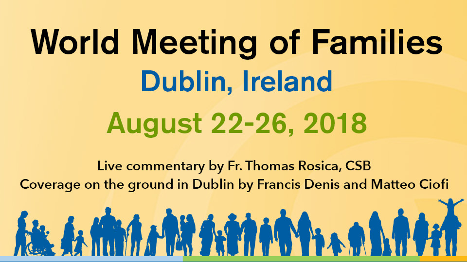 World Meeting of Families - Dublin, Ireland