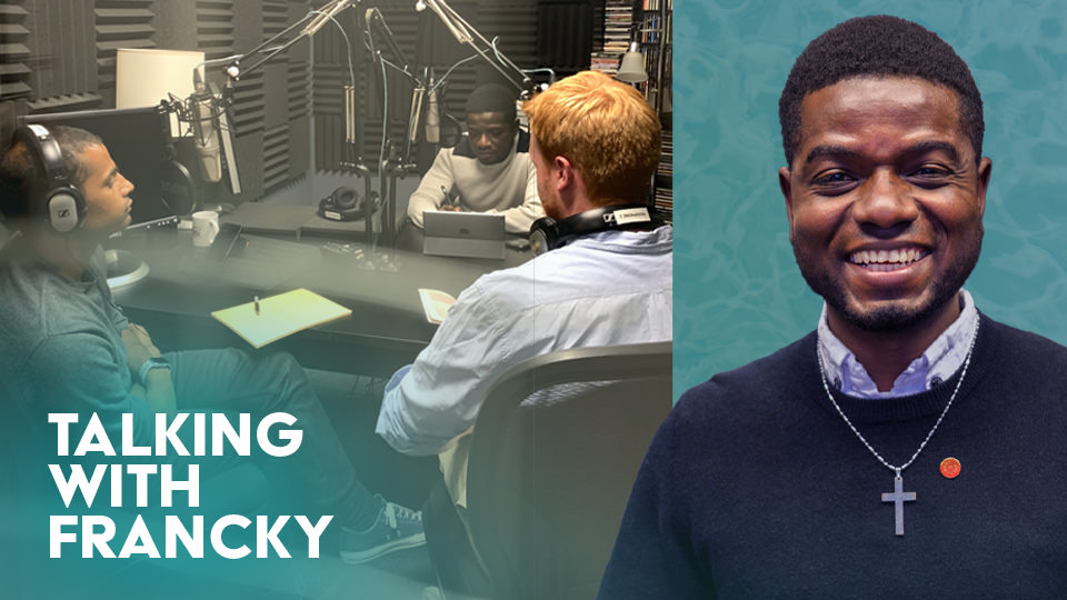 Podcast: Talking with Francky – Get to know Jesus