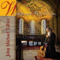 John Michael Talbot - Worship and Bow Down