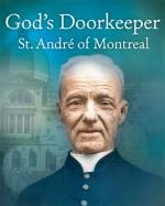 Gods Doorkeeper - St. André of Montreal