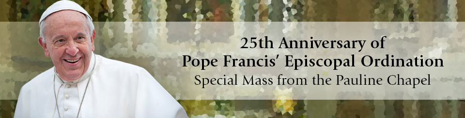 Pope Francis 25th anniversary of ordination